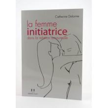 C. Delorme, La femme initiatrice dans la relation amoureuse