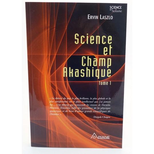 Livre - Science et champ akashique - Tome 1