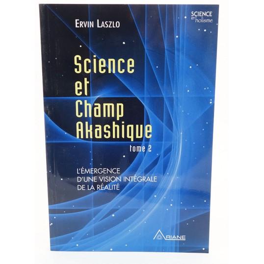 Livre - Science et champ akashique - Tome 2