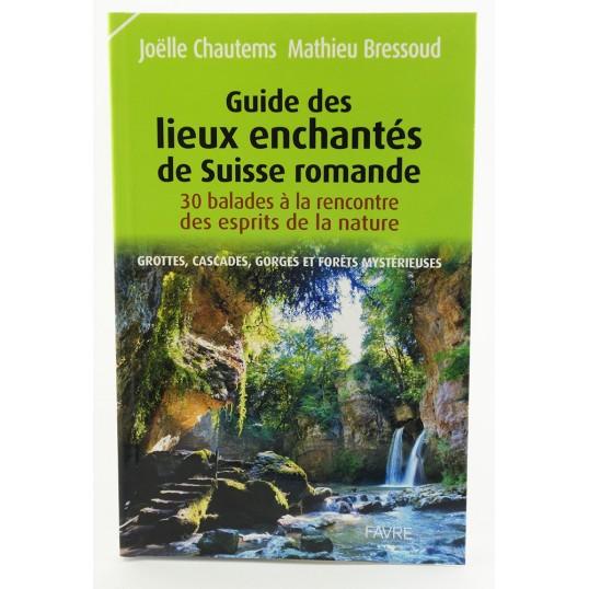 Livre - Guide des lieux enchantés de Suisse romande