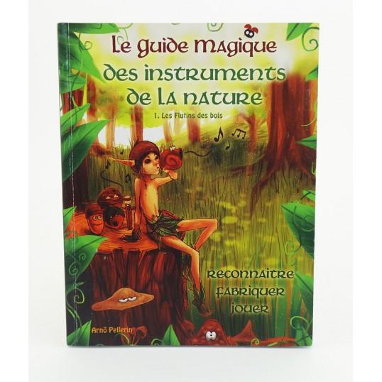 Livre - Le guide magique des instruments de la nature