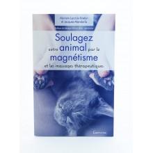 Livre - Soulagez votre animal par le magnétisme