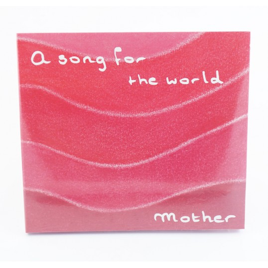 CD - A song for the world (mother)